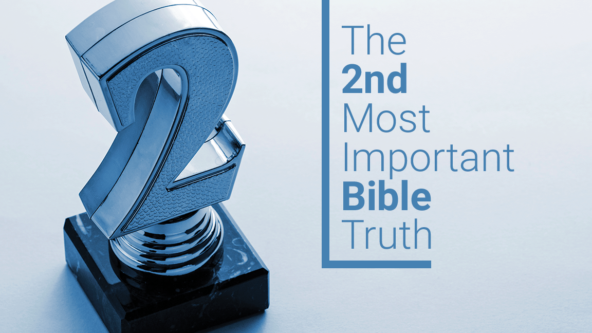 The Second Most Important Bible Truth