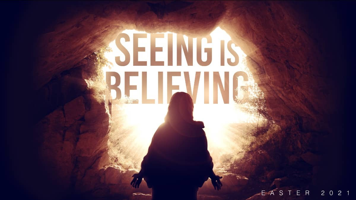 Easter Sunday - Seeing Is Believing