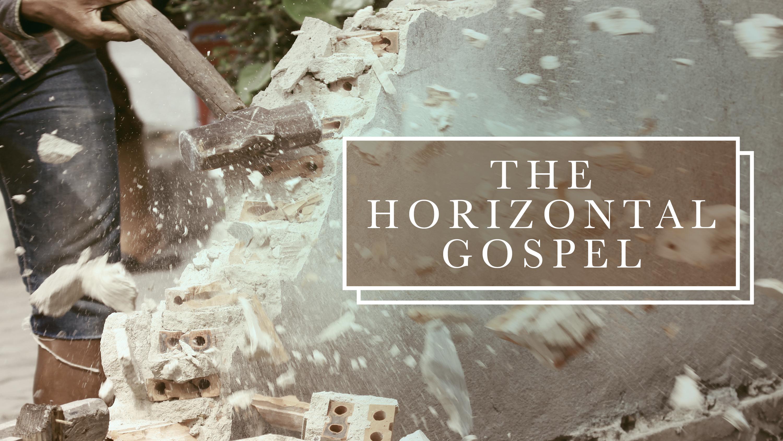 The Horizontal Gospel