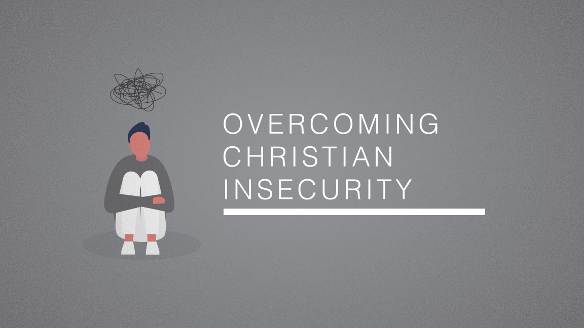 Overcoming Christian Insecurity